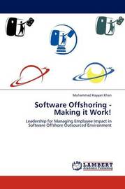 Software Offshoring - Making It Work! by Muhammad Hayyan Khan