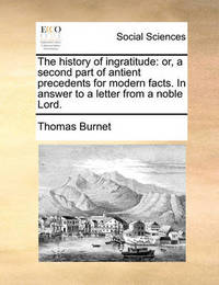 The History of Ingratitude by Thomas Burnet