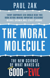 The Moral Molecule by Paul J Zak