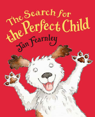 Search For The Perfect Child by Jan Fearnley