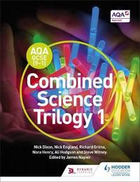 AQA GCSE (9-1) Combined Science Trilogy Student Book 1 by Nick Dixon