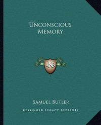 Unconscious Memory by Samuel Butler