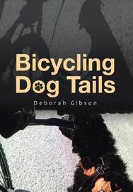 Bicycling Dog Tails by Deborah Gibson image