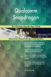 Qualcomm Snapdragon the Ultimate Step-By-Step Guide by Gerardus Blokdyk
