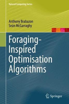 Foraging-Inspired Optimisation Algorithms by Anthony Brabazon