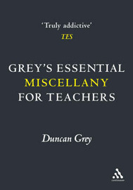 Grey's Essential Miscellany for Teachers by Duncan Grey image