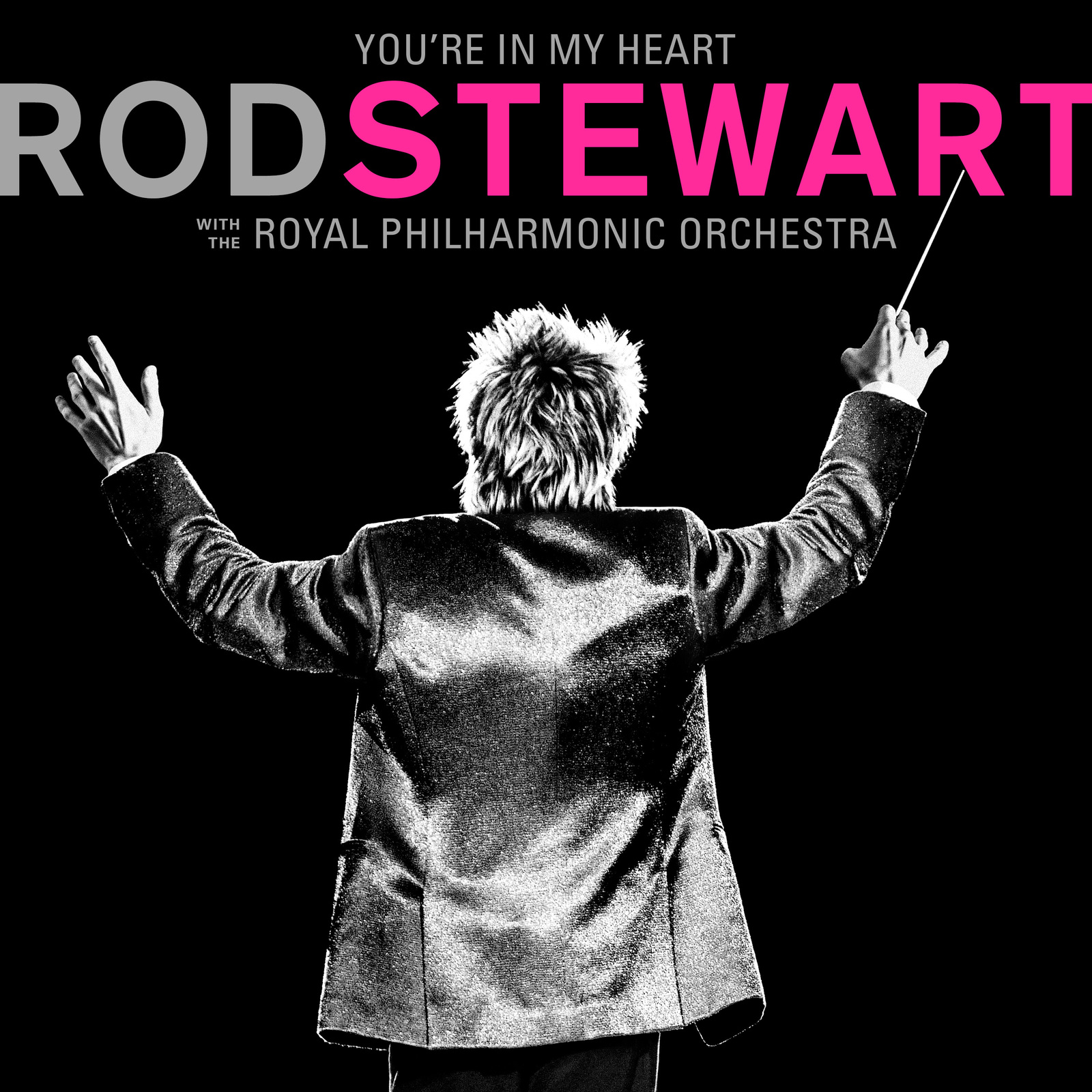 You're In My Heart: Rod Stewart With The Royal Philharmonic Orchestra by Rod Stewart image
