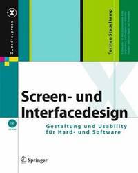 Screen- Und Interfacedesign: Gestaltung Und Usability Fur Hard- Und Software by Torsten Stapelkamp