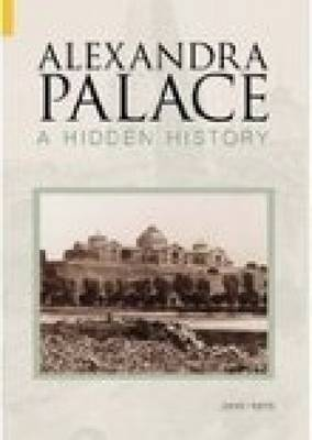 Alexandra Palace A Hidden History by Peter Harris image