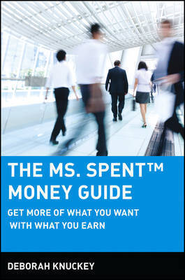 The Ms. Spent Money Guide by Deborah Knuckey