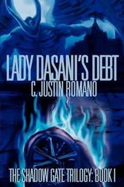 Lady Dasani's Debt: The Shadow Gate Trilogy: Book I by C. Justin Romano image
