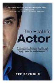 The Real Life Actor by Jeff Seymour