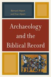 Archaeology and the Biblical Record by Bernard Alpert