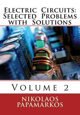 Electric Circuits: Selected Problems with Solutions: Volume 2 by Nikolaos Papamarkos image