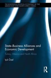 State-Business Alliances and Economic Development by Isik Ozel
