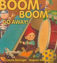 Boom Boom Go Away! by Laura Geringer image