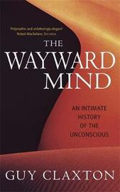 The Wayward Mind by Guy Claxton image