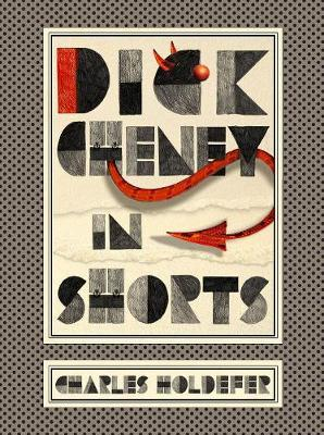 Dick Cheney in Shorts by Charles Holdefer image