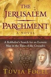 The Jerusalem Parchment by Tuvia Fogel