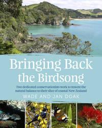 Bringing Back the Birdsong by Wade Doak