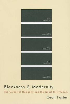 Blackness and Modernity by Cecil Foster