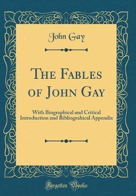 The Fables of John Gay by John Gay