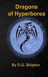 Dragons of Hyperborea by D G Shipton image