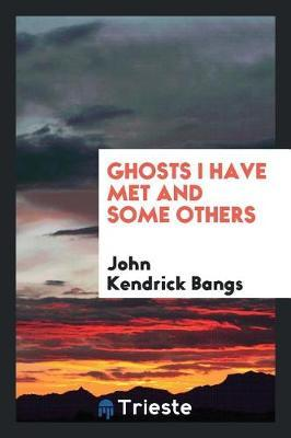 Ghosts I Have Met and Some Others by John Kendrick Bangs image