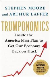 Trumponomics by Arthur B Laffer