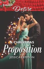 A Christmas Proposition by Jessica Lemmon