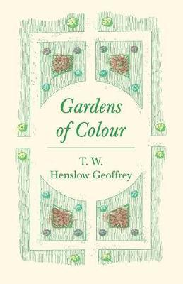 Gardens of Colour by T W Henslow Geoffrey