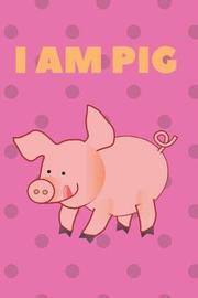 I am Pig by John Smith image