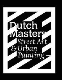 Dutch Masters: Street Art and Urban Painting image