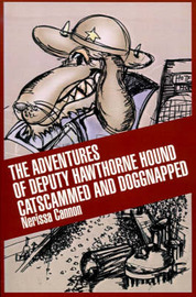 The Adventures of Deputy Hawthorne Hound Catscammed and Doggnapped by Nerissa Cannon image
