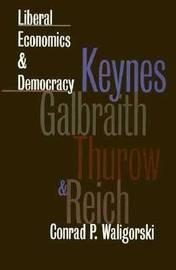 Liberal Economics and Democracy by Conrad P. Waligorski