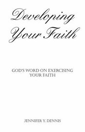 Developing Your Faith by Jennifer Y. Dennis image