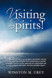 Visiting Spirits! by Dr. Winston M. Urey