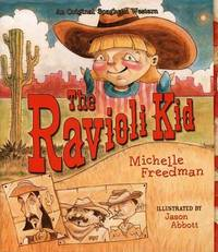 The Ravioli Kid: An Original Spaghetti Western by Michelle Freedman image