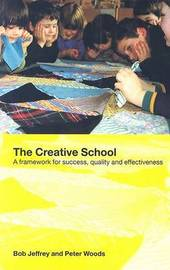 The Creative School by Peter Woods
