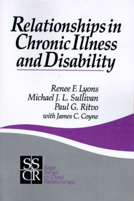 Relationships in Chronic Illness and Disability by Renee F. Lyons