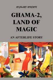 Ghama-2, Land of Magic: an Afterlife Story by Richard Riverin image