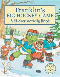 Franklin's Big Hockey Game: A Sticker Activity Book image