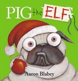 Pig the Elf Hb by Aaron Blabey