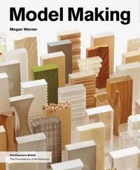 Model Making by Megan Werner