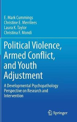 Political Violence, Armed Conflict, and Youth Adjustment by E.Mark Cummings image