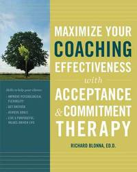 Maximize Your Coaching Effectiveness With Acceptance by Richard Blonna