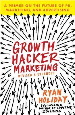 Growth Hacker Marketing by Ryan Holiday image