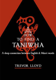How to Find a Taniwha by Trevor Lloyd