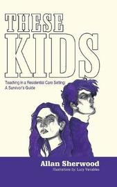 These Kids by Allan Sherwood