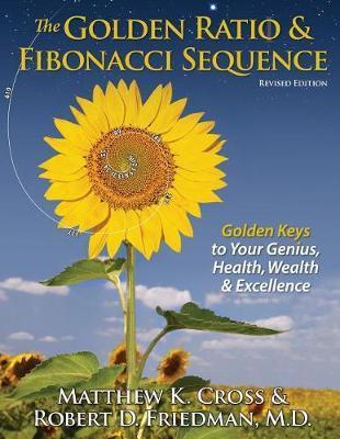 The Golden Ratio & Fibonacci Sequence by Matthew Cross